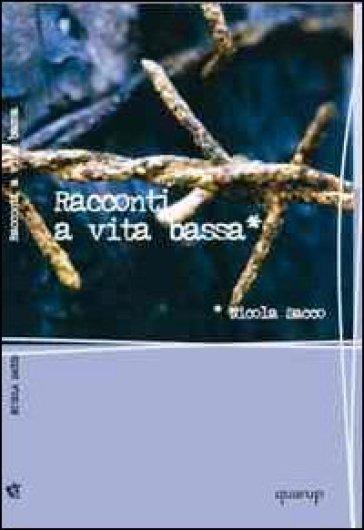 Racconti a vita bassa - Nicola Sacco |