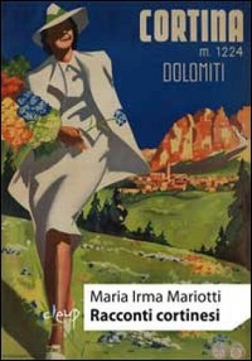 Racconti cortinesi - M. Irma Mariotti | Ericsfund.org