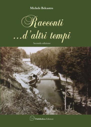 Racconti... d'altri tempi - Michele Belcastro  