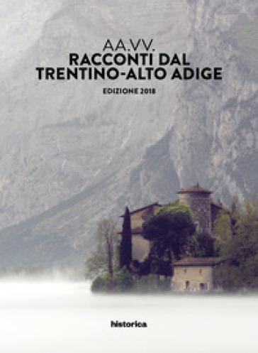 Racconti dal Trentino-Alto Adige 2018