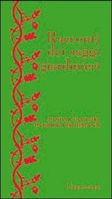 Racconti dei saggi giardinieri - Pascal Fauliot |