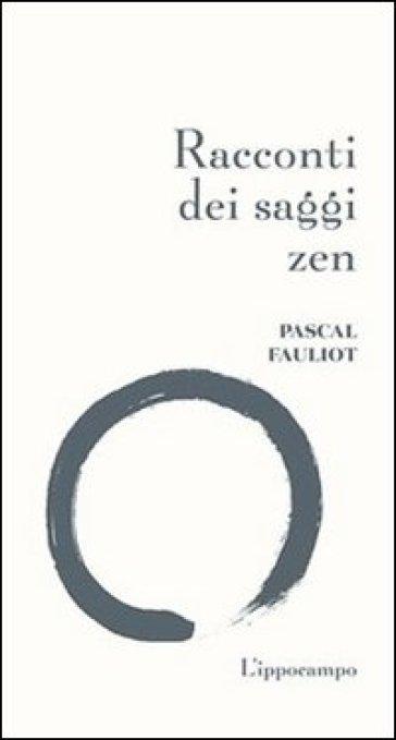 Racconti dei saggi zen - Pascal Fauliot   Rochesterscifianimecon.com