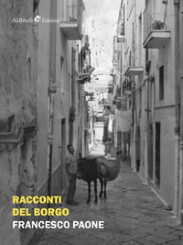 Racconti del borgo - Francesco Paone |