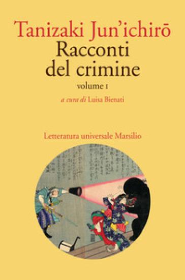 Racconti del crimine. 1. - Jun'ichiro Tanizaki |