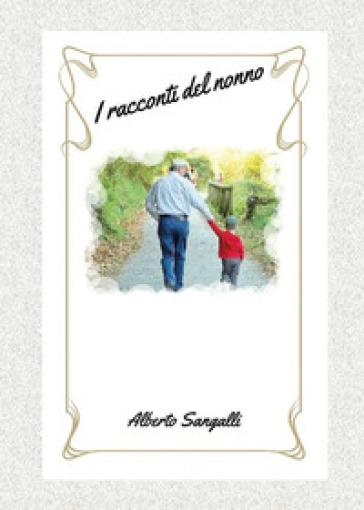 Racconti del nonno - Alberto Sangalli | Kritjur.org