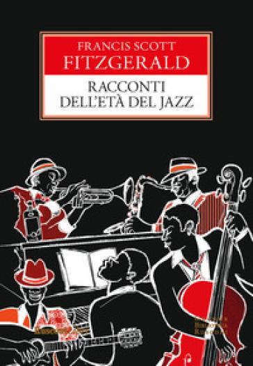 Racconti dell'età del jazz - Francis Scott Fitzgerald |