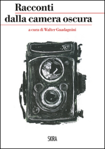 Racconti della camera oscura - W. Guadagnini |