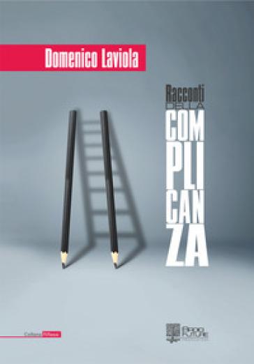 Racconti della complicanza - Domenico Laviola  