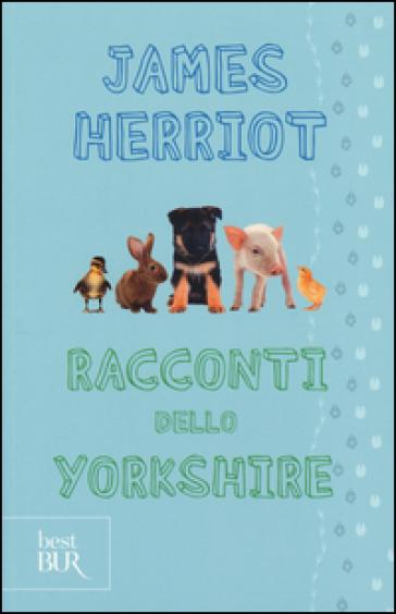 Racconti dello Yorkshire - James Herriot  
