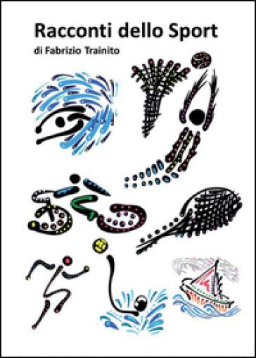 Racconti dello sport - Fabrizio Trainito | Jonathanterrington.com