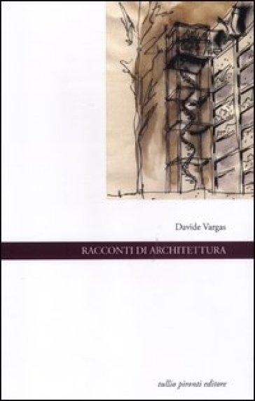 Racconti di architettura - Davide Vargas | Kritjur.org