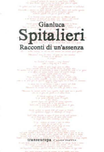 Racconti di un'assenza - Gianluca Spitalieri  