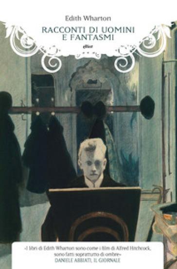 Racconti di uomini e fantasmi - Edith Wharton pdf epub