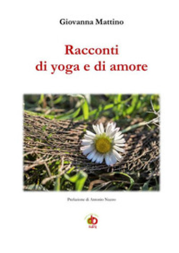 Racconti di yoga e di amore - Giovanna Mattino   Kritjur.org