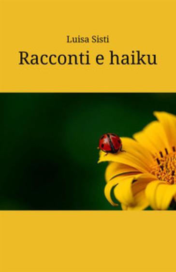 Racconti e haiku - Luisa Sisti | Kritjur.org