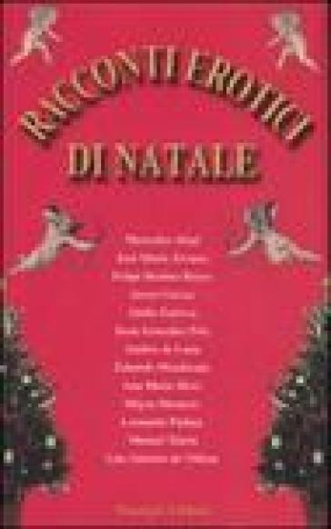 Racconti erotici di Natale - R. Bovaia   Rochesterscifianimecon.com