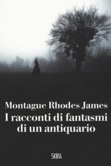 Racconti di fantasmi di un antiquario - Montague Rhodes James pdf epub