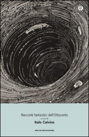 Racconti fantastici dell'Ottocento - Italo Calvino | Rochesterscifianimecon.com