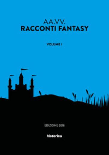 Racconti fantasy. 1.