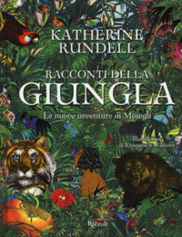 Racconti della giungla. Le nuove avventure di Mowgli