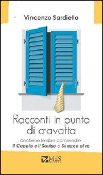 Racconti in punta di cravatta - Vincenzo Sardiello |