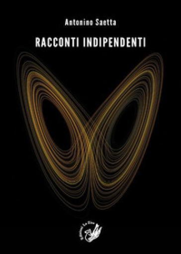 Racconti indipendenti - Antonino Saetta  