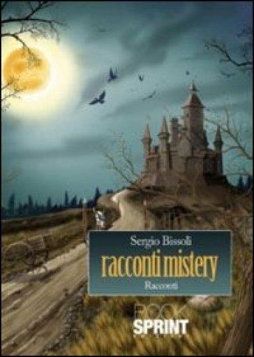 Racconti mistery - Sergio Bissoli | Jonathanterrington.com
