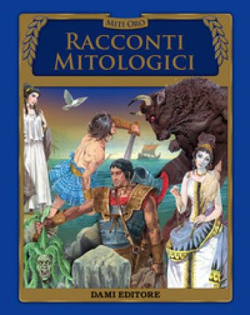 Racconti mitologici - S. Martelli | Rochesterscifianimecon.com