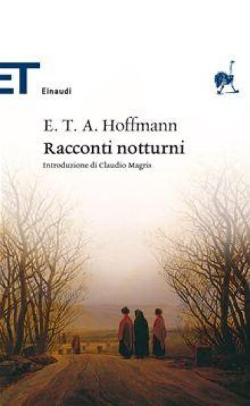 Racconti notturni - Ernst Theodor Amadeus Hoffmann | Rochesterscifianimecon.com