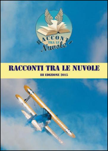 Racconti tra le nuvole. 3ª edizione - M. Forcina |
