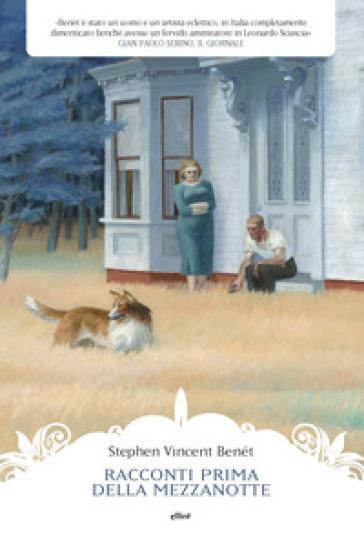 Racconti prima della mezzanotte - Stephen Vincent Benet  