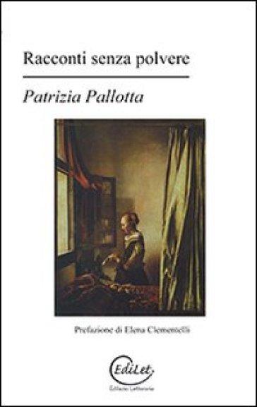 Racconti senza polvere - Patrizia Pallotta   Jonathanterrington.com