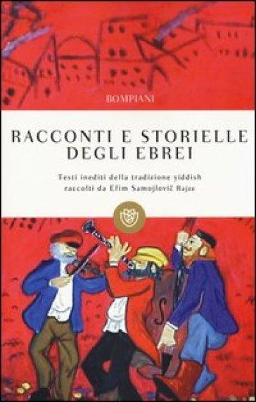 Racconti e storielle degli ebrei. Testi inediti della tradizione yiddish - B. Sforza | Kritjur.org