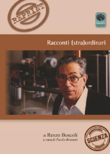 Racconti (stra)ordinari - Renzo Boscoli |