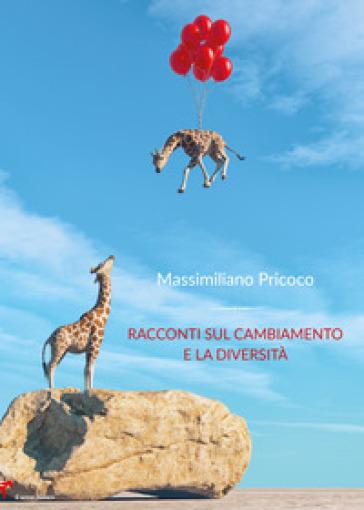 Racconti sul cambiamento e la diversità - Massimiliano Pricoco |