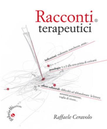 Racconti terapeutici - Raffaele Ceravolo |
