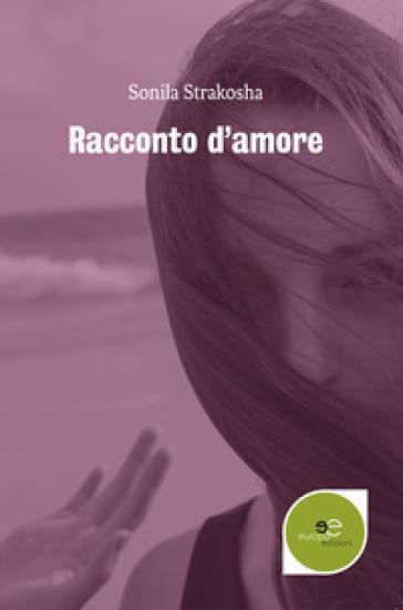 Racconto d'amore - Sonila Strakosha pdf epub
