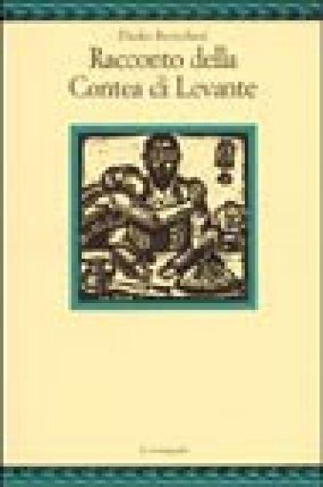 Racconto della Contea di Levante - Paolo Bertolani |