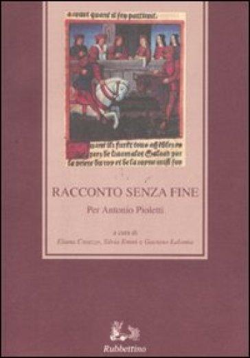 Racconto senza fine. Per Antonio Pioletti - S. Emmi | Rochesterscifianimecon.com