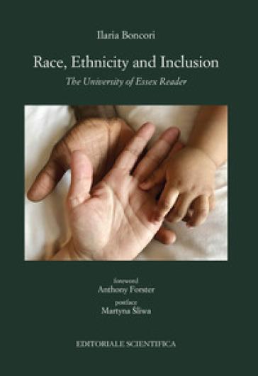 Race, ethnicity and inclusion. The University of Essex Reader - Ilaria Boncori | Kritjur.org