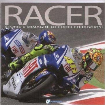 Racer. Storie e immagini della moto GP. Ediz. illustrata - Enrico Borghi |