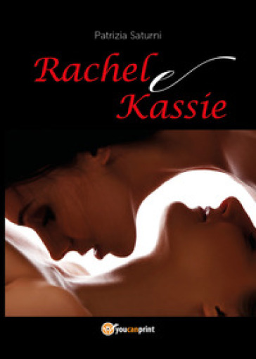 Rachel e Kassie - Patrizia Saturni pdf epub