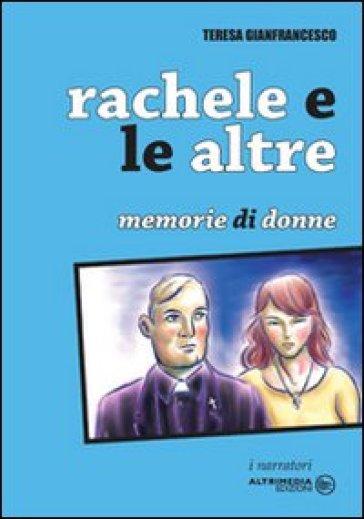 Rachele e le altre - Teresa Gianfrancesco  
