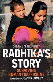 Radhika s Story: Surviving Human Trafficking