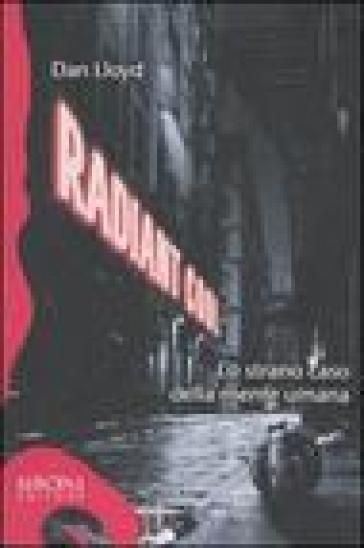Radiant cool. Lo strano caso della mente umana - Dan Lloyd | Jonathanterrington.com