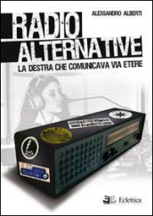 Radio alternative. La destra che comunicava via etere