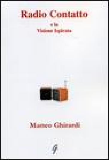 Radio contatto e la visione ispirata - Matteo Ghirardi |