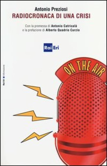 Radiocronaca di una crisi - Antonio Preziosi  