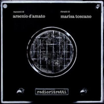 Radioritratti - Arsenio D'Amato |