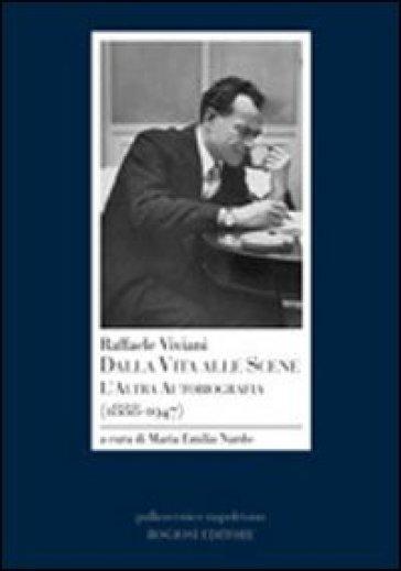 Raffaele Viviani. Dalla vita alle scene. L'altra autobiografia (1888-1947) - E. Nardo M | Thecosgala.com